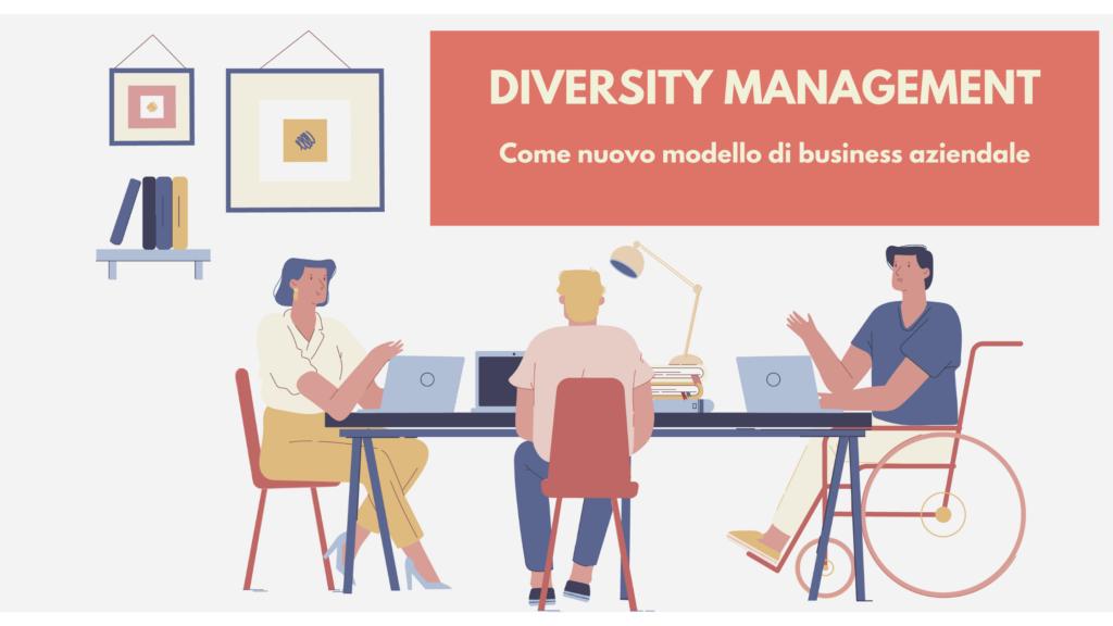 Il Diversity Management come nuovo modello di business aziendale