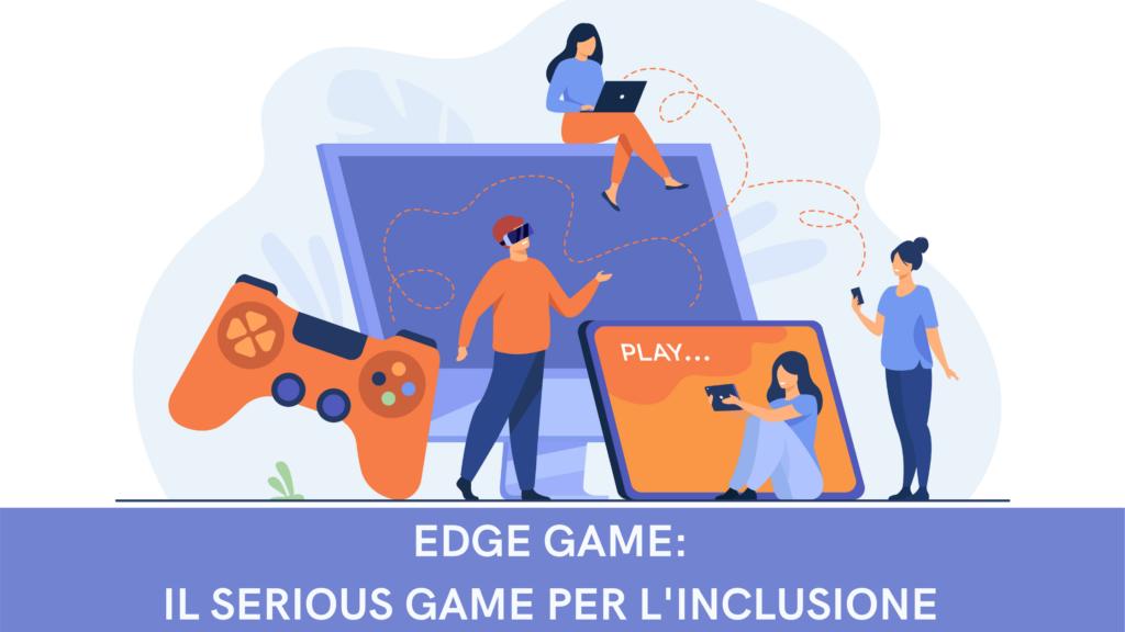 EDGE GAME, il serious game per l'inclusione