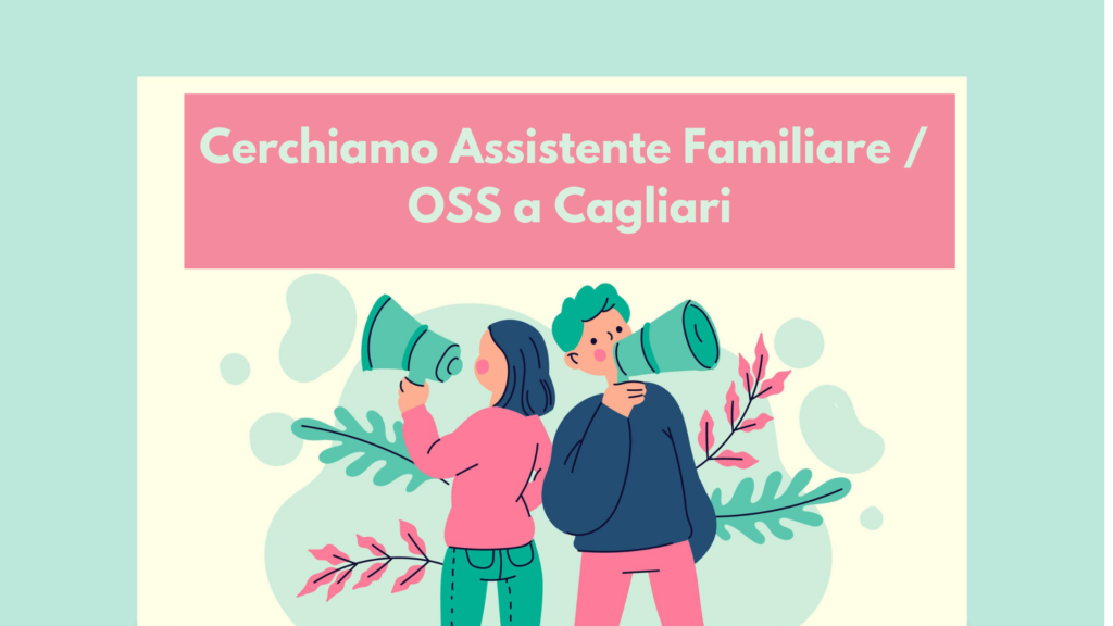 Cerchiamo assistente familiare / OSS a Cagliari per contratto di 30 ore settimanali presso famiglia. Candidati adesso su LinkAbili.