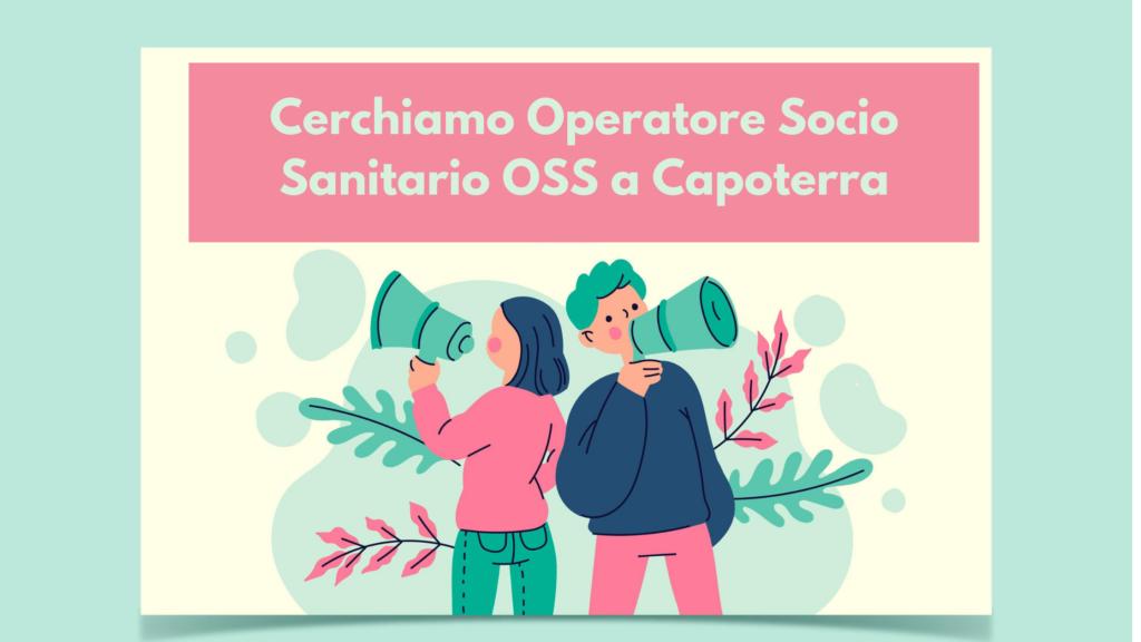 Cerchiamo Operatore Socio Sanitario OSS a Capoterra