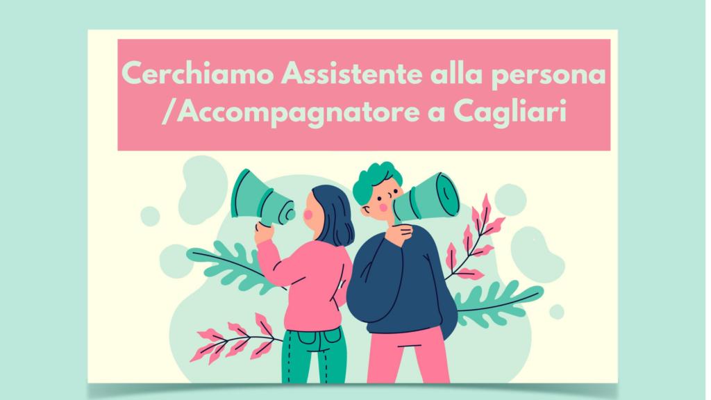 Cerchiamo assistente alla persona / accompagnatore a Cagliari